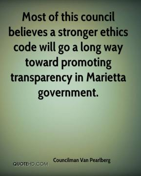Councilman Van Pearlberg - Most of this council believes a stronger ethics code will go a long way toward promoting transparency in Marietta government.