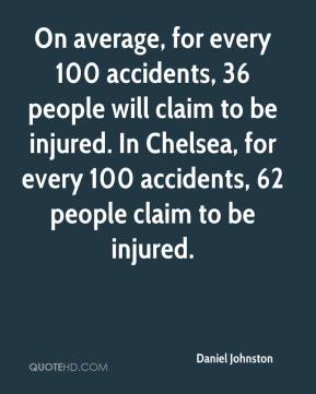 Daniel Johnston - On average, for every 100 accidents, 36 people will claim to be injured. In Chelsea, for every 100 accidents, 62 people claim to be injured.