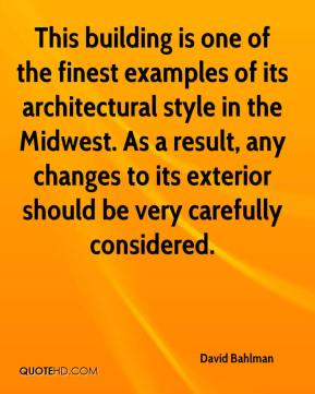 This building is one of the finest examples of its architectural style in the Midwest. As a result, any changes to its exterior should be very carefully considered.