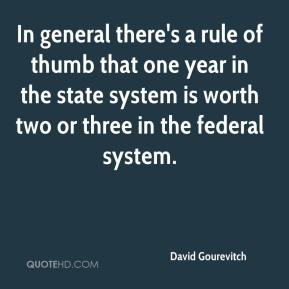 In general there's a rule of thumb that one year in the state system is worth two or three in the federal system.