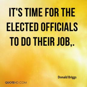 Donald Briggs - It's time for the elected officials to do their job.