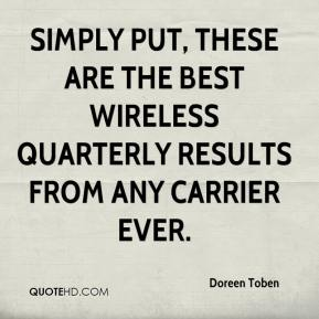 Doreen Toben - Simply put, these are the best wireless quarterly results from any carrier ever.