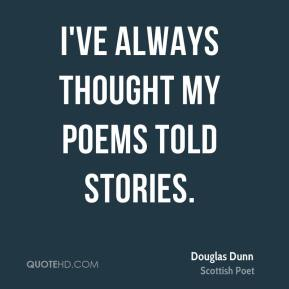 I've always thought my poems told stories.