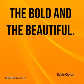 The Bold and the Beautiful.