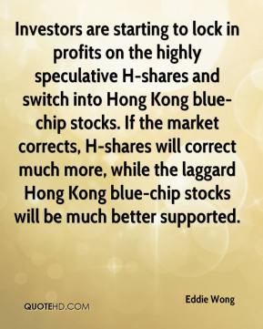 Investors are starting to lock in profits on the highly speculative H-shares and switch into Hong Kong blue-chip stocks. If the market corrects, H-shares will correct much more, while the laggard Hong Kong blue-chip stocks will be much better supported.