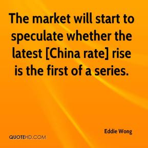 The market will start to speculate whether the latest [China rate] rise is the first of a series.