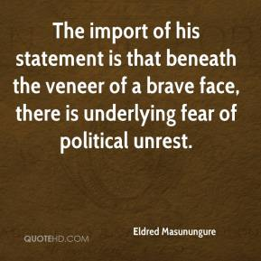 Eldred Masunungure - The import of his statement is that beneath the veneer of a brave face, there is underlying fear of political unrest.