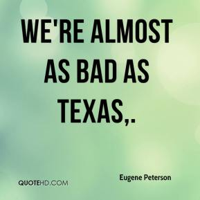 We're almost as bad as Texas.
