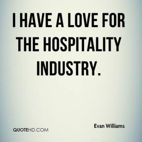 Evan Williams - I have a love for the hospitality industry.