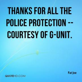 Fat Joe - Thanks for all the police protection -- courtesy of G-Unit.