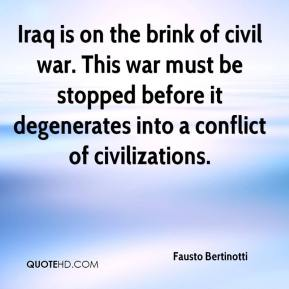 Fausto Bertinotti - Iraq is on the brink of civil war. This war must be stopped before it degenerates into a conflict of civilizations.