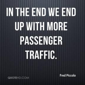 In the end we end up with more passenger traffic.