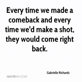 Gabrielle Richards - Every time we made a comeback and every time we'd make a shot, they would come right back.