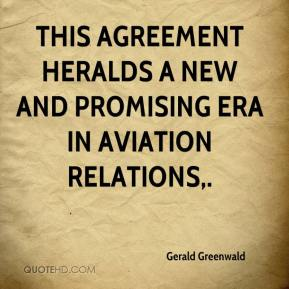 Gerald Greenwald - This agreement heralds a new and promising era in aviation relations.