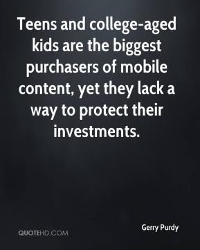 Gerry Purdy - Teens and college-aged kids are the biggest purchasers of mobile content, yet they lack a way to protect their investments.