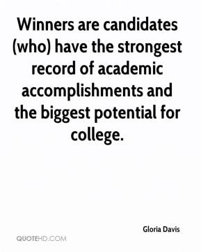 Gloria Davis - Winners are candidates (who) have the strongest record of academic accomplishments and the biggest potential for college.