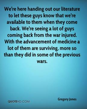 Gregory Jones - We're here handing out our literature to let these guys know that we're available to them when they come back. We're seeing a lot of guys coming back from the war injured. With the advancement of medicine a lot of them are surviving, more so than they did in some of the previous wars.