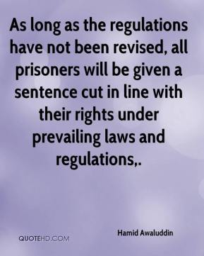 Hamid Awaluddin - As long as the regulations have not been revised, all prisoners will be given a sentence cut in line with their rights under prevailing laws and regulations.
