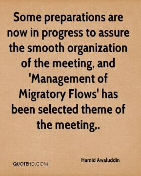Some preparations are now in progress to assure the smooth organization of the meeting, and 'Management of Migratory Flows' has been selected theme of the meeting.