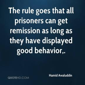 Hamid Awaluddin - The rule goes that all prisoners can get remission as long as they have displayed good behavior.
