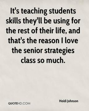 Heidi Johnson - It's teaching students skills they'll be using for the rest of their life, and that's the reason I love the senior strategies class so much.