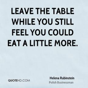Leave the table while you still feel you could eat a little more.