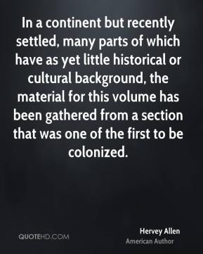 Hervey Allen - In a continent but recently settled, many parts of which have as yet little historical or cultural background, the material for this volume has been gathered from a section that was one of the first to be colonized.
