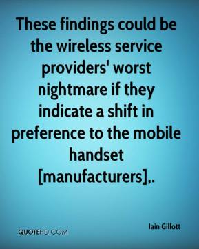 These findings could be the wireless service providers' worst nightmare if they indicate a shift in preference to the mobile handset [manufacturers].