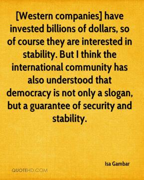 Isa Gambar - [Western companies] have invested billions of dollars, so of course they are interested in stability. But I think the international community has also understood that democracy is not only a slogan, but a guarantee of security and stability.