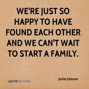 We're just so happy to have found each other and we can't wait to start a family.