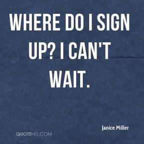 Janice Miller  - Where do I sign up? I can't wait.