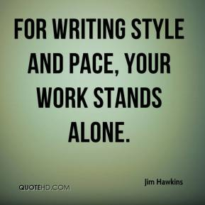 Jim Hawkins  - For writing style and pace, your work stands alone.