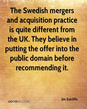 The Swedish mergers and acquisition practice is quite different from the UK. They believe in putting the offer into the public domain before recommending it.