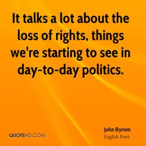 John Byrom  - It talks a lot about the loss of rights, things we're starting to see in day-to-day politics.