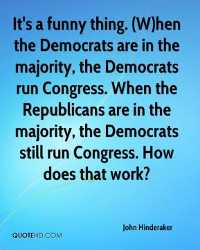 John Hinderaker  - It's a funny thing. (W)hen the Democrats are in the majority, the Democrats run Congress. When the Republicans are in the majority, the Democrats still run Congress. How does that work?
