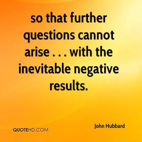 so that further questions cannot arise . . . with the inevitable negative results.