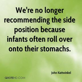 We're no longer recommending the side position because infants often roll over onto their stomachs.