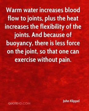 Warm water increases blood flow to joints, plus the heat increases the flexibility of the joints. And because of buoyancy, there is less force on the joint, so that one can exercise without pain.
