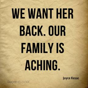 Joyce Kesse  - We want her back. Our family is aching.
