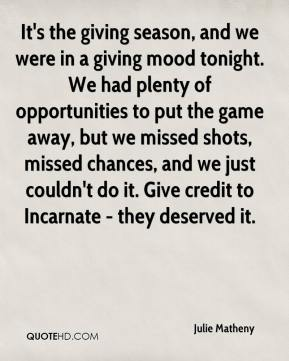 It's the giving season, and we were in a giving mood tonight. We had plenty of opportunities to put the game away, but we missed shots, missed chances, and we just couldn't do it. Give credit to Incarnate - they deserved it.