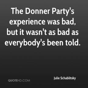 The Donner Party's experience was bad, but it wasn't as bad as everybody's been told.