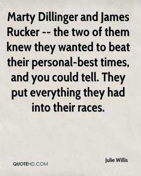 Marty Dillinger and James Rucker -- the two of them knew they wanted to beat their personal-best times, and you could tell. They put everything they had into their races.