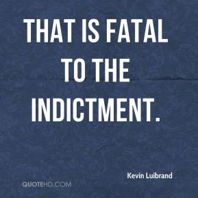 That is fatal to the indictment.