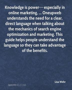 Knowledge is power—especially in online marketing, ... Oneupweb understands the need for a clear, direct language when talking about the mechanics of search engine optimization and marketing. This guide helps people understand the language so they can take advantage of the benefits.