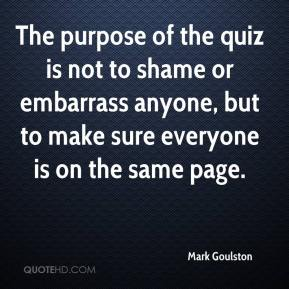The purpose of the quiz is not to shame or embarrass anyone, but to make sure everyone is on the same page.