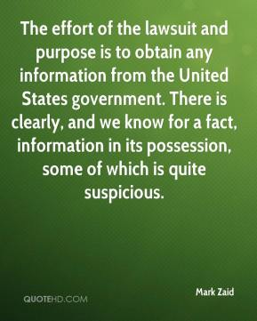 Mark Zaid  - The effort of the lawsuit and purpose is to obtain any information from the United States government. There is clearly, and we know for a fact, information in its possession, some of which is quite suspicious.