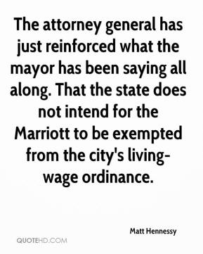 Matt Hennessy  - The attorney general has just reinforced what the mayor has been saying all along. That the state does not intend for the Marriott to be exempted from the city's living-wage ordinance.