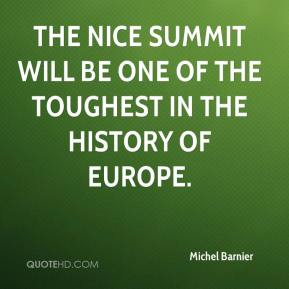 Michel Barnier  - The Nice summit will be one of the toughest in the history of Europe.