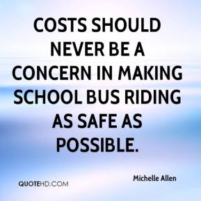 Costs should never be a concern in making school bus riding as safe as possible.