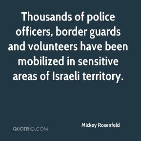 Thousands of police officers, border guards and volunteers have been mobilized in sensitive areas of Israeli territory.